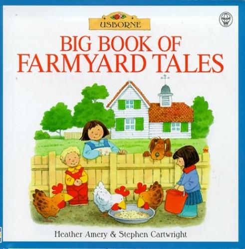 Big Book of Farmyard Tales By Heather Amery