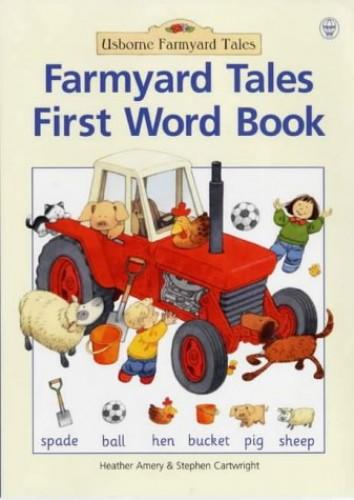 Farmyard Tales First Word Book By Heather Amery