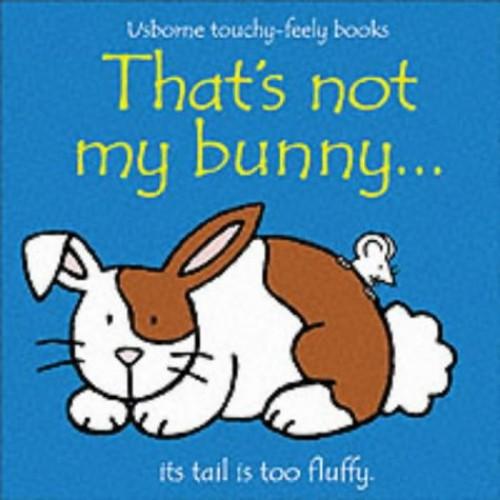 That's Not My Bunny By Fiona Watt