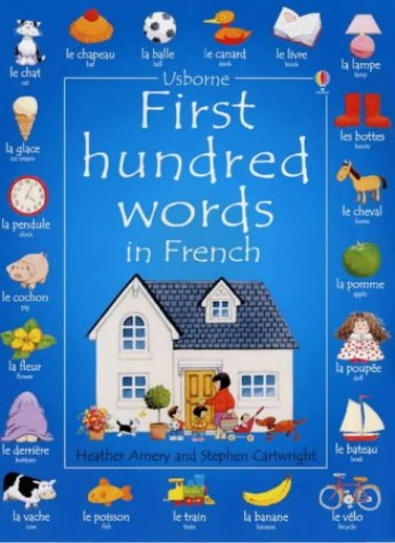 First 100 Words in French (Usborne First 100 Words) By Heather Amery