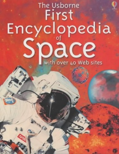 The Usborne First Encyclopedia of Space By Paul Dowswell