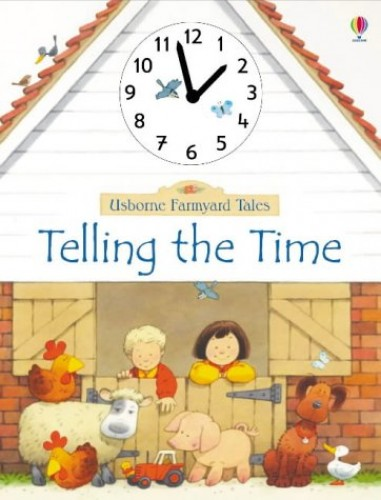 Telling the Time By Heather Amery