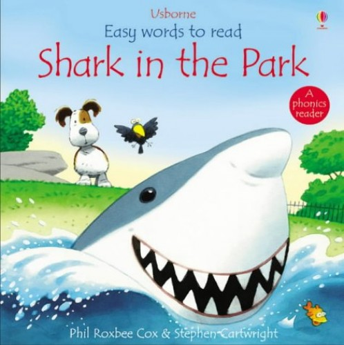 Shark in the Park (Usborne Easy Words to Read) By Phil Roxbee Cox