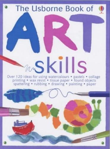 The Usborne Book of Art Skills By Fiona Watt
