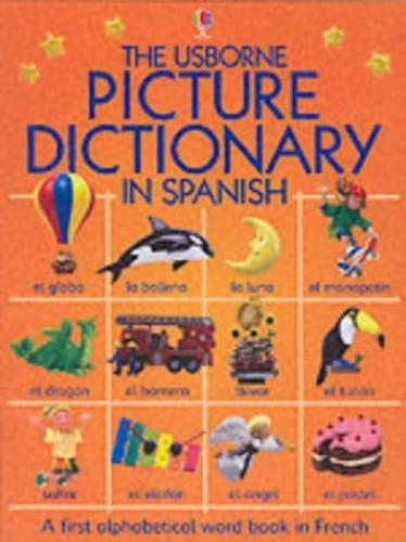 The Usborne Picture Dictionary in Spanish (Usborne Everyday Words) By Felicity Brookes