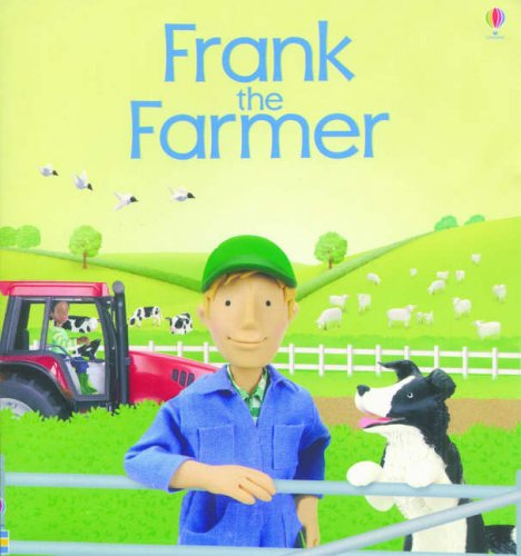 Frank the Farmer (Jobs People Do) By Felicity Brooks