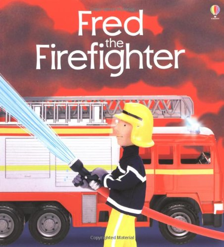 Fred the Fire-fighter by F. Brooks