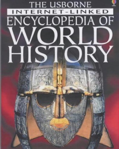 The Usborne Internet-linked Encyclopedia of World History By Fiona Chandler
