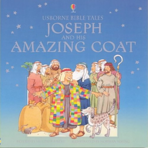 Joseph and His Amazing Coat by Heather Amery