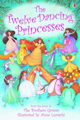 The Twelve Dancing Princesses By Emma Helbrough