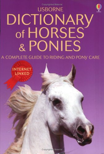 Dictionary of Horses and Ponies By Struan Reid