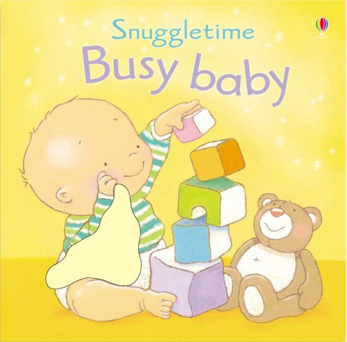 Busy Baby (Touchy-feely Snuggletime) (Touchy-Feely Books) By Fiona Watt