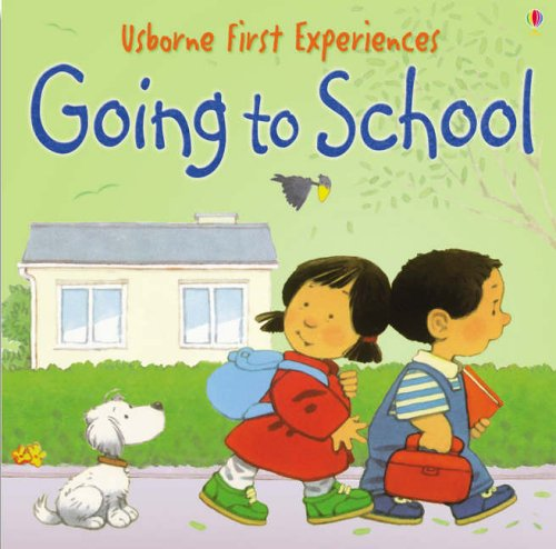 Going to School (Usborne First Experiences) By Anna Civardi