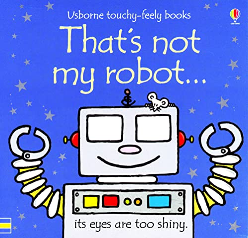 That's Not My Robot by Fiona Watt