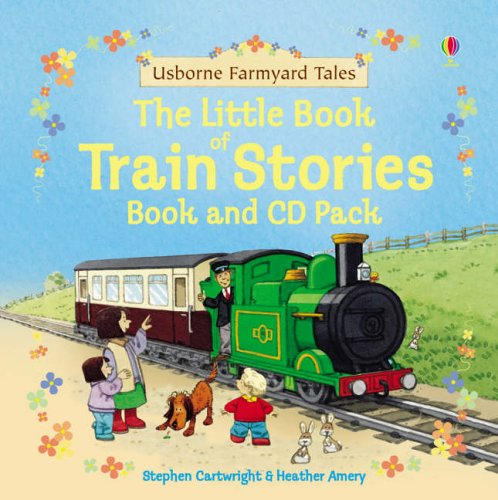 Farmyard Tales Little Book of Train Stories By Heather Amery