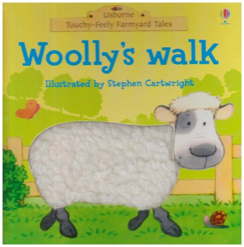 Woolly's Walk (Touchy-feely Farmyard Tales) By Phil Roxbee Cox