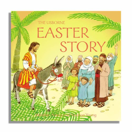 The Easter Story (Usborne Bible Tales) By Heather Amery