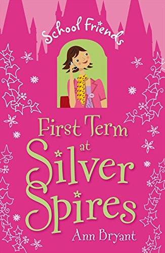 First Term at Silver Spires by Ann Bryant