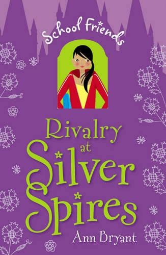 Rivalry at Silver Spires by Ann Bryant