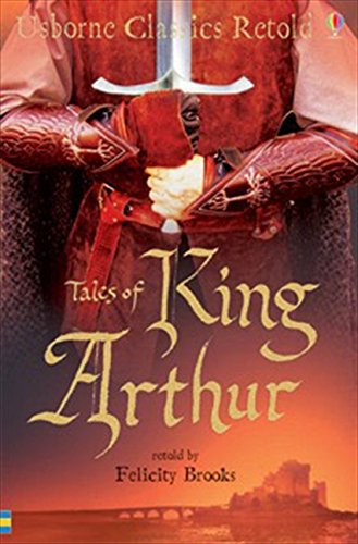 King Arthur by Felicity Brooks
