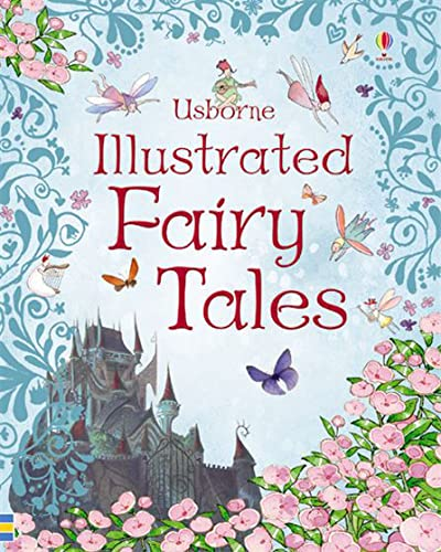 Usborne Illustrated Fairy Tales (Anthologies & Treasuries) (Illustrated Stories) By Rosie Dickens