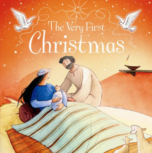 The Very First Christmas By Luoie Stowell