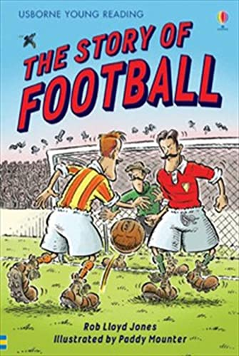 The Story of Football (Usborne Young Reading: Series 2) By Rob Lloyd Jones