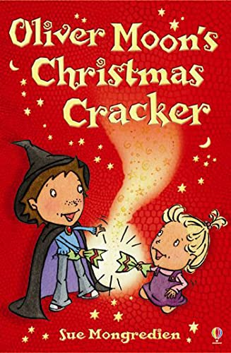 Oliver Moon's Christmas Cracker By Sue Mongredien