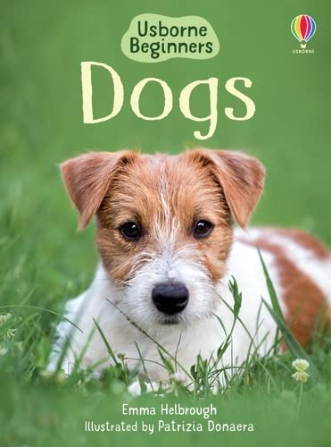 Dogs (Beginners) (Beginners Series) By Emma Helbrough