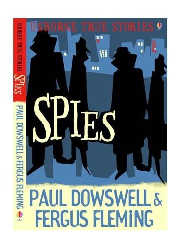 True Spy Stories By Paul Dowswell