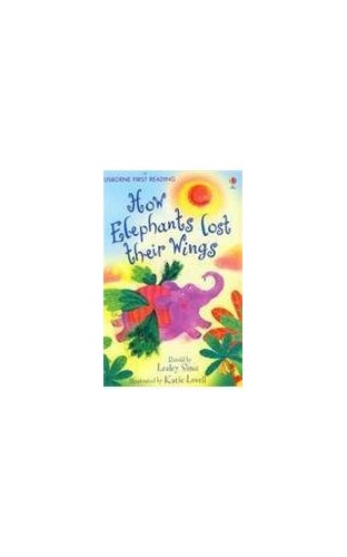 How the Elephants Lost Their Wings (First Reading Level 2) By NILL