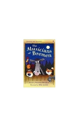 Musicians of Bremen (First Reading Level 3) By NILL