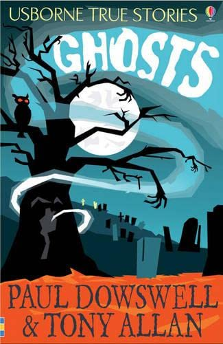 True Ghost Stories By Paul Dowswell
