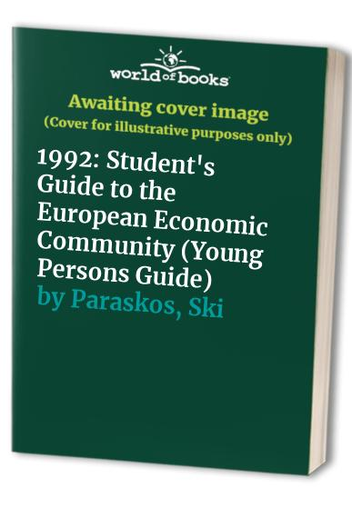 1992: Student's Guide to the European Economic Community by Ski Paraskos