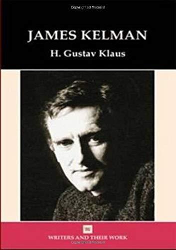 James Kelman By H. Gustav Klaus