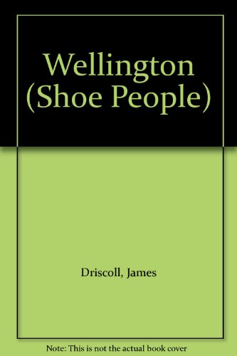 Wellington (Shoe People) By Professor James Driscoll