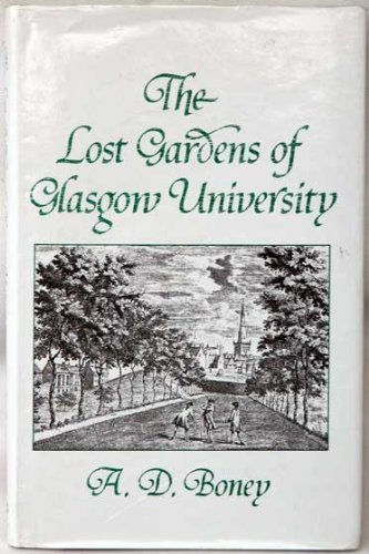 The Lost Gardens of Glasgow University By A.D. Boney
