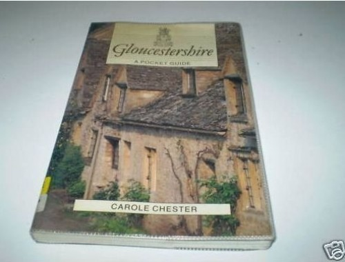 Gloucestershire - a Pocket Guide By Carole Chester