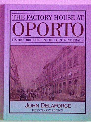 The Factory House at Oporto By John Delaforce