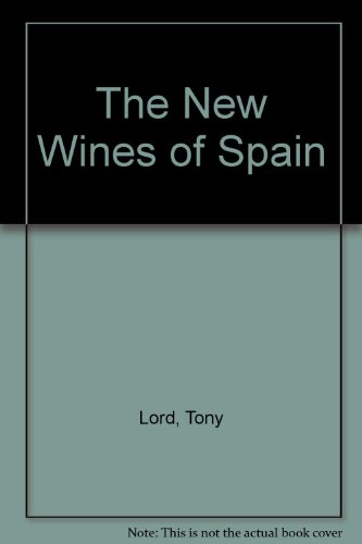 The New Wines of Spain By Tony Lord