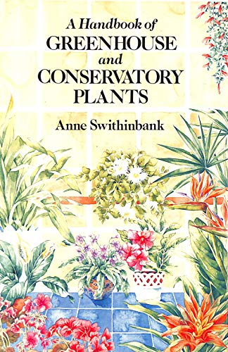 HANDBOOK GREENHOUSE & CONS PLNTS By Anne Swithinbank