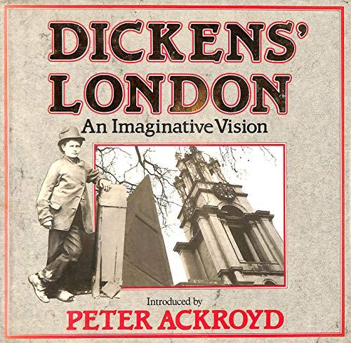 Dickens' London By Peter Ackroyd
