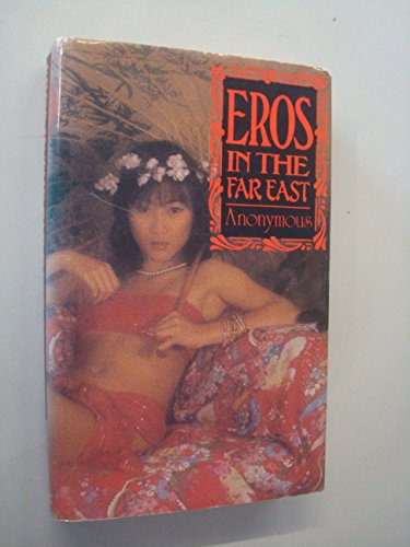 Eros in the Far East: Further Adventures of a Lady and Gentleman of Leisure By Anonymous