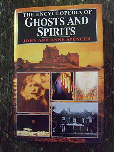 The Encyclopedia of Ghosts and Spirits by John Spencer