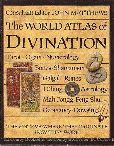 The World Atlas of Divination By Edited by John Matthews