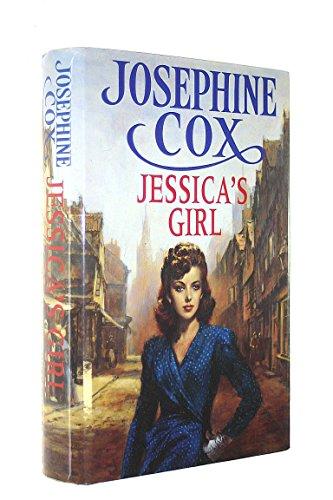 Jessica's Girl By Josephine Cox