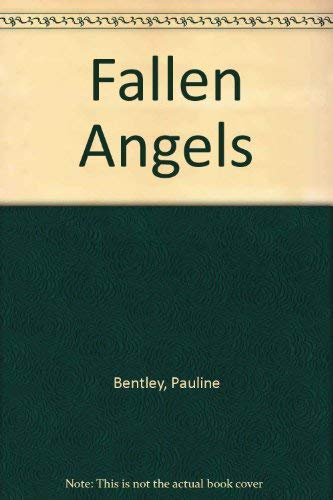 Fallen Angels By Pauline Bentley