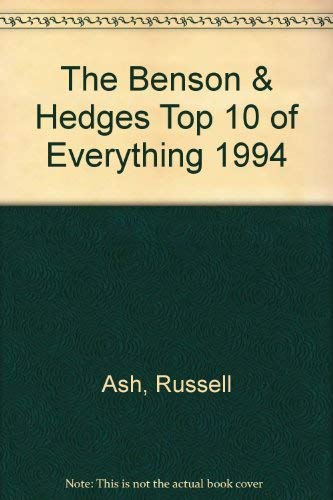 The Benson & Hedges Top 10 of Everything By Russell Ash