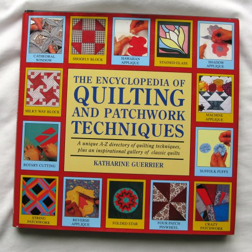 The Encyclopedia of Quilting and Patchwork Te... by Guerrier, Katharine Hardback