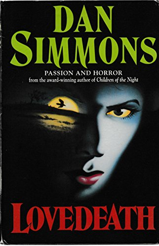 Lovedeath: Five Tales of Love and Death by Dan Simmons